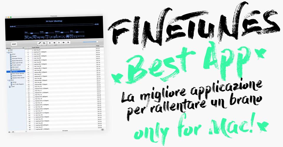 Rallentare un brano con Finetunes, la migliore applicazione!
