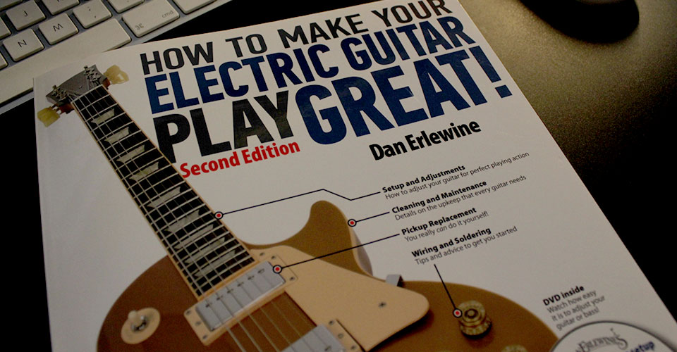 chitarra elettrica setup how to make your electric guitar play great