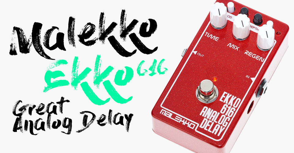 malekko ekko 616 analog delay
