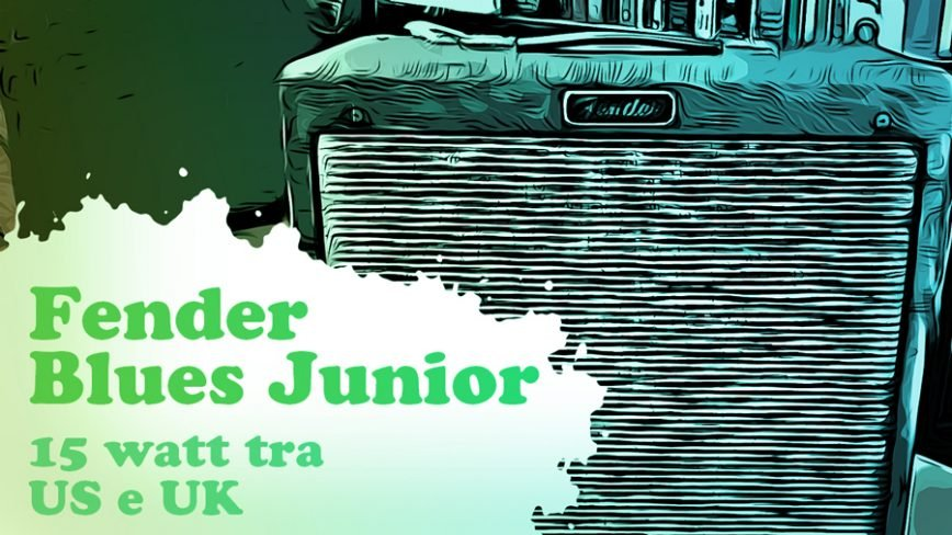 Blues Junior Fender, tra l'american e il british sound con qualità!