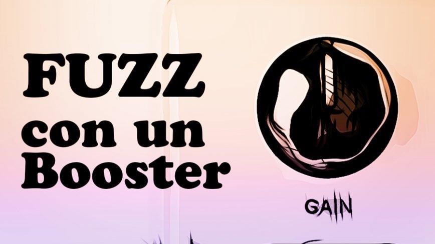 Fuzz: è possibile emularlo con un Booster?
