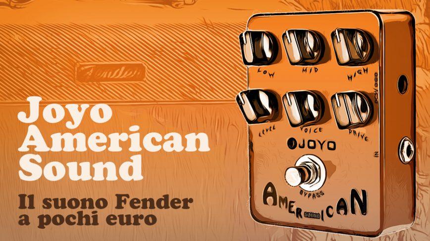 Joyo American Sound. Il suono Fender a pochi euro!