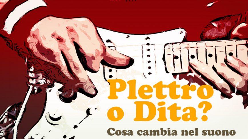 Plettro e Dita. Cosa cambia nel suono, quali sono le differenze nel suonare con il plettro o con le dita?
