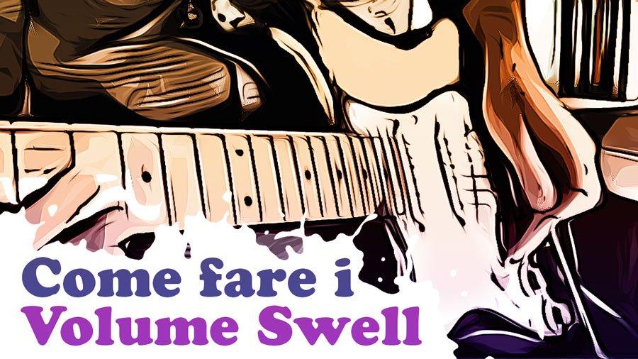 volume swell chitarra elettrica