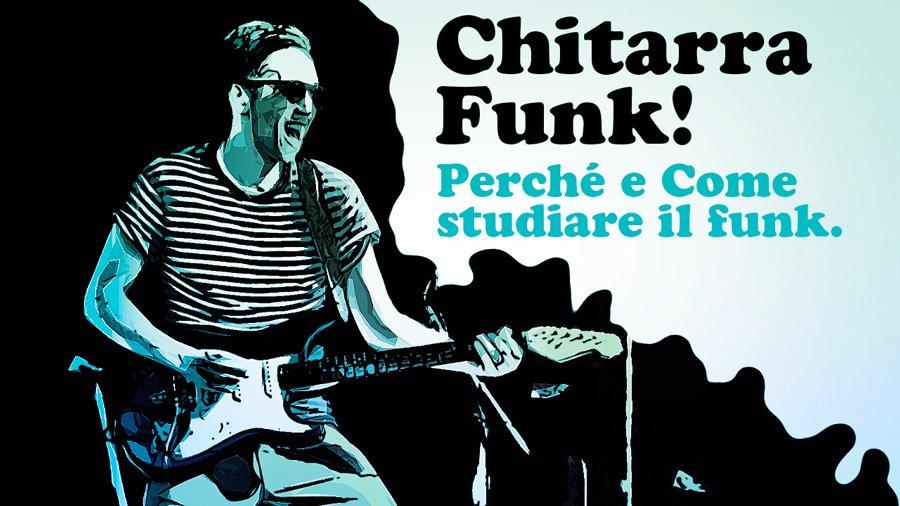 chitarra funk perché e come studiare il funk