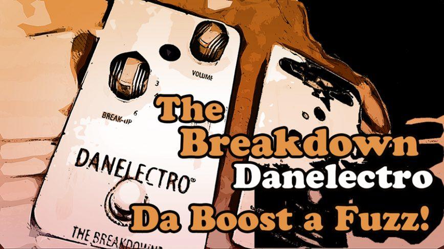 Danelectro Breakdown. Da Boost a Fuzz con solo due controlli.