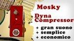 mosky dyna compressor compressore a pedale chitarra